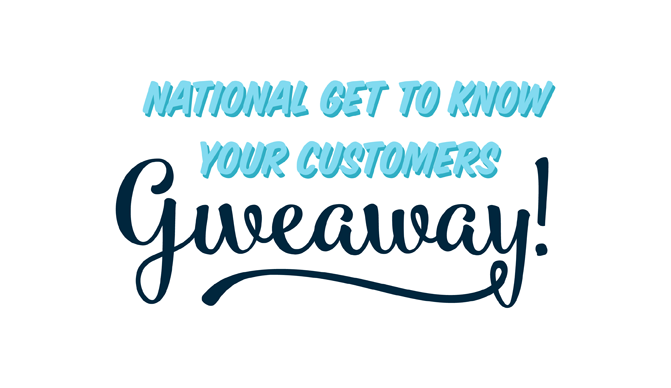 National Get to Know Your Customers Day Sweepstakes
